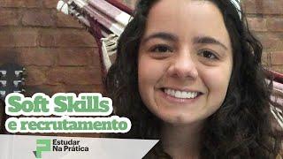 Soft e Hard Skills - Quais Competências e Habilidades Demonstrar no Currículo e na Entrevista?