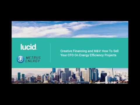 Webinar: Creative Financing and M&V: How To Sell Your CFO On Energy Efficiency Projects