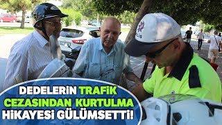 Antalya'da Dedelerin Trafik Cezasından Kurtulma Çabası Gülümsetti