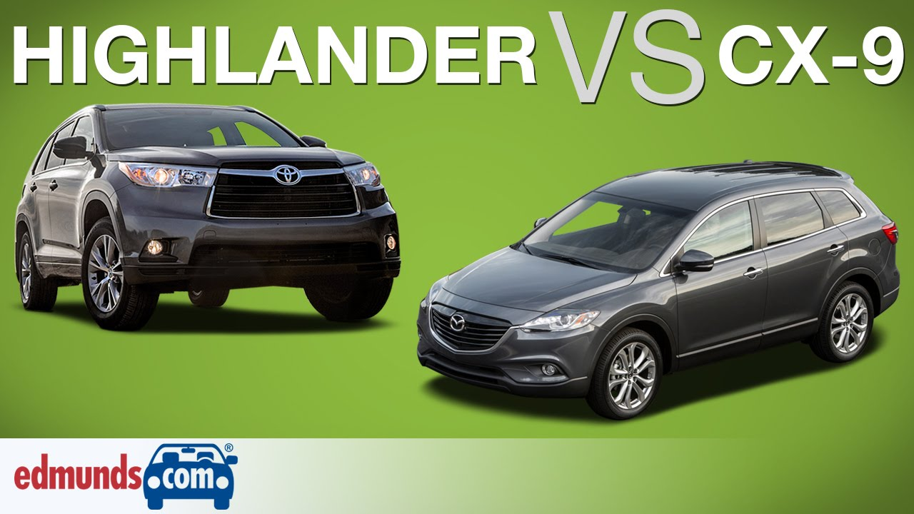 Toyota Highlander Vs Mazda Cx 9 Edmunds A Rated Crossover Suvs Face Off You