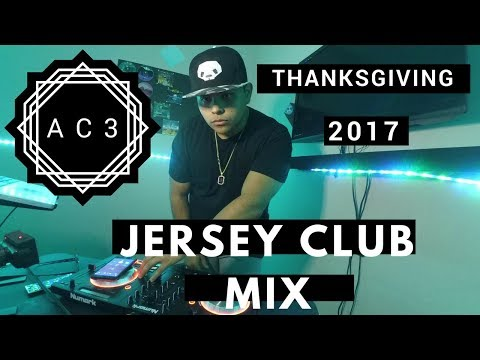 JERSEY CLUB THANKSGIVING 2017 / AC3 LAMAGIA