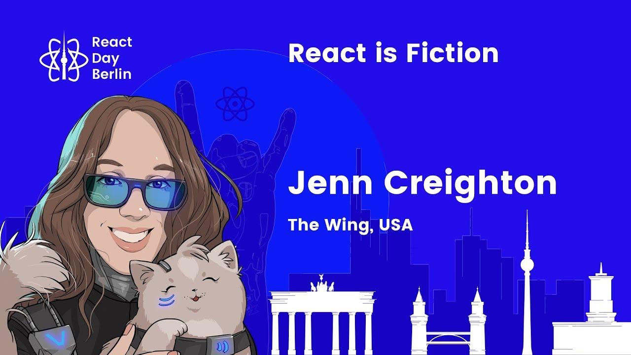 React Is Fiction – Jenn Creighton