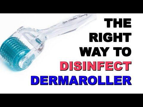 HOW TO DISINFECT DERMAROLLER THE CORRECT WAY