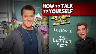 How To Be a Ventriloquist! Lesson 3 | JEFF DUNHAM