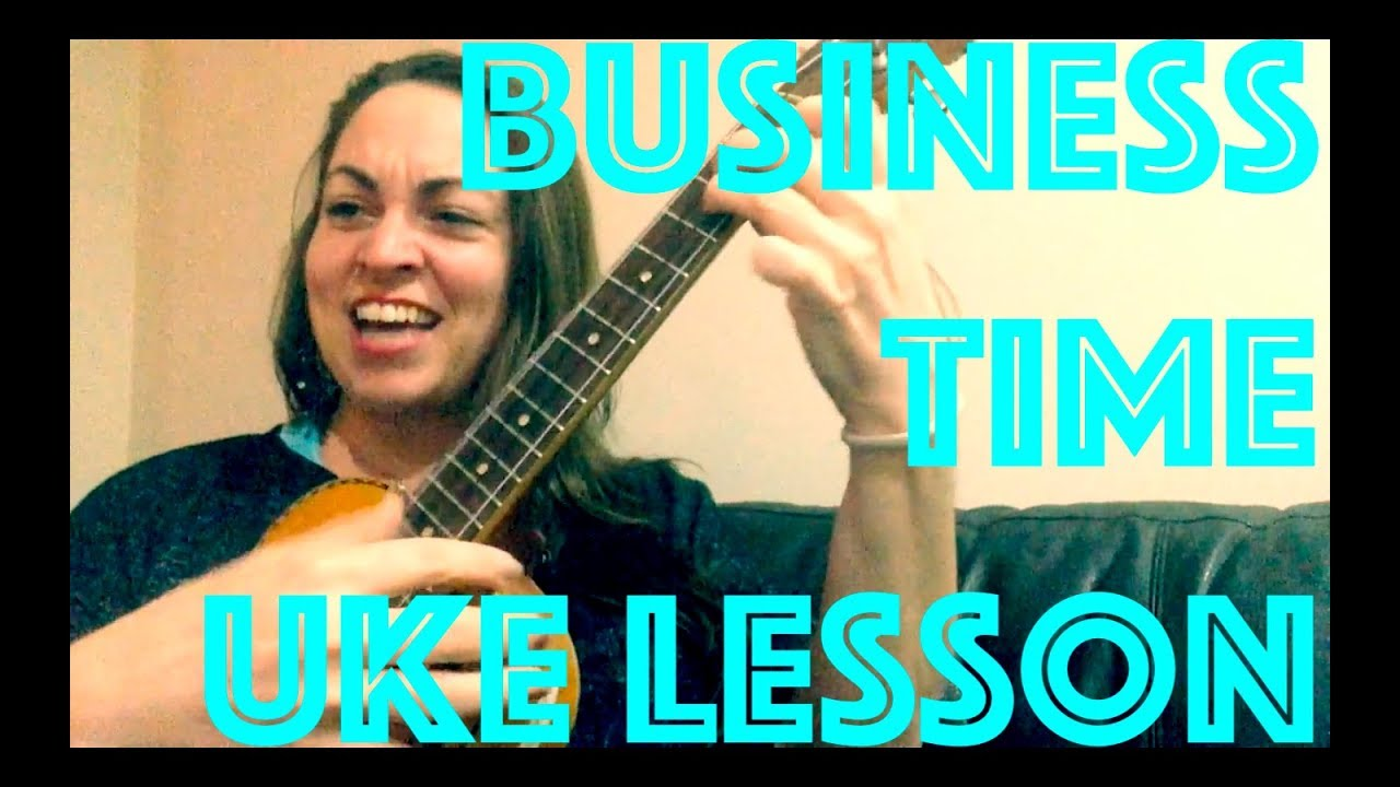 How To Play BUSINESS TIME Easy Ukulele Lesson Flight Of The Conchords Chords Strum