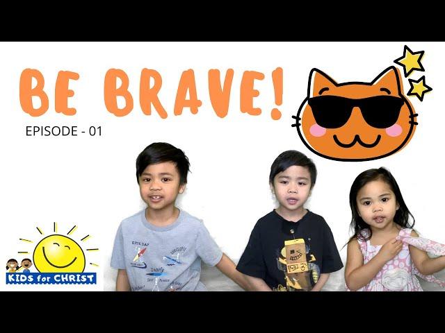 Kids for Christ - Be Brave! Episode 01