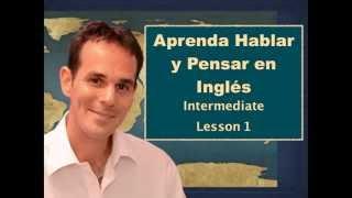 Aprender Hablar y Pensar en Inglés - Intermediate 1