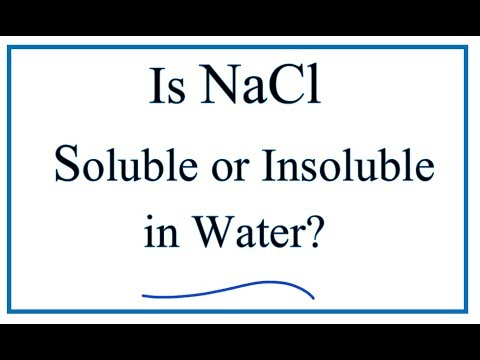 Is NaCl Soluble Or Insoluble In Water?