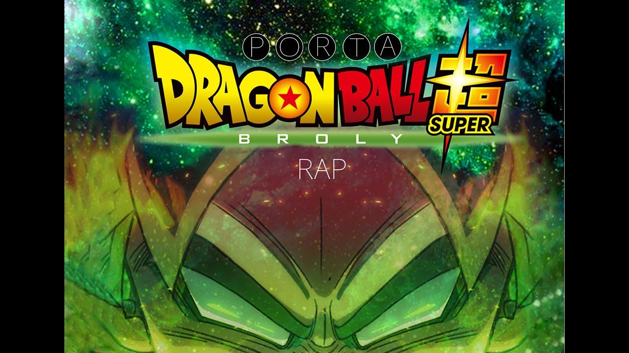 DRAGON BALL SUPER BROLY RAP | PORTA | VIDEO OFICIAL RESUBIDO