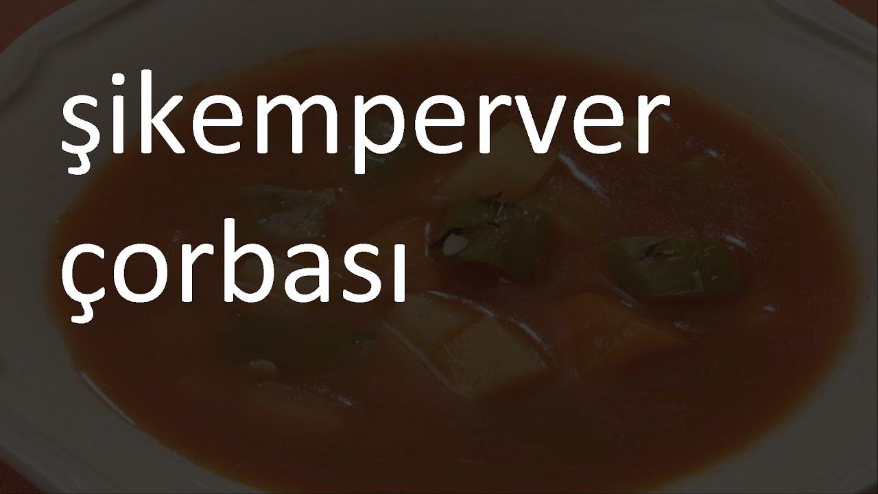 Şikemperver Çorbası Tarifi