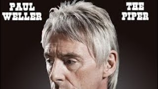 Paul Weller - The Piper - The Attic B Side - 2012 ★