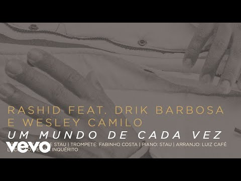 Rashid – Um Mundo de Cada Vez (Letra) ft. Drik Barbosa & Wesley Camilo