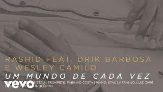 Baixar Rashid, Drik Barbosa, Wesley Camilo - Um Mundo de Cada Vez (Pseudo Video)