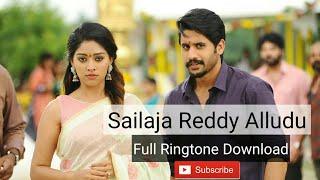 Sailaja Reddy Alludu l South Ringtone Download l Best South Ringtone Download