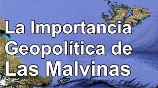 La Importancia Geopolítica de Las Malvinas