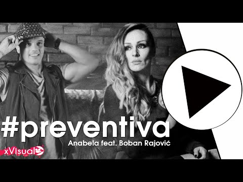 Anabela feat. Boban Rajović - Preventiva (OFFICIAL VIDEO) 4K