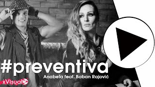 Anabela feat. Boban Rajovic - Preventiva (OFFICIAL 4K VIDEO)