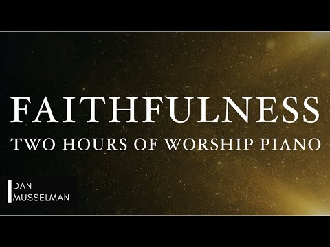FAITHFULNESS: Fruits of the Holy Spirit | Two Hours of Worship Piano