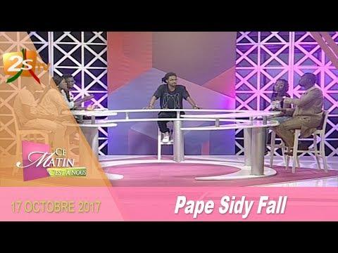 CE MATIN C'EST A NOUS DU 17 OCTOBRE 2017 AVEC PAPE SIDY FALL