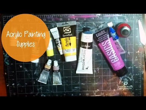ACRYLIC PAINTING SUPPLIES ~What I Use, What to Start With
