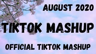 OFFICIAL AUGUST TIKTOK MASHUP- 3/8/2020