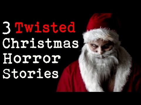 3 Twisted Christmas Horror Stories