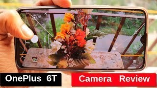 OnePlus 6T Camera Review with great Photo Samples & Videos