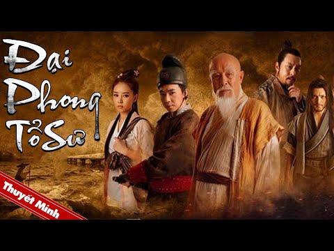 Phim Cổ Trang Thần Thoại Trung Quốc Hấp Dẫn Nhất 2021   ĐẠI PHONG TỔ SƯ   Thuyết Minh