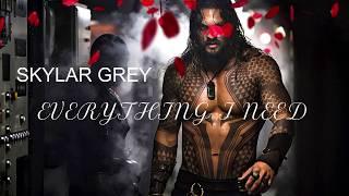 Skylar Grey - Everything I Need (OST Aquaman Lyrics)