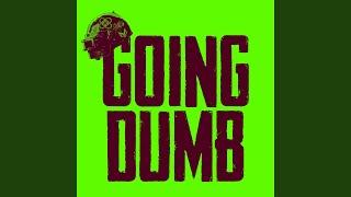 Play Going Dumb