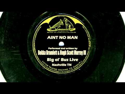 AINT NO MAN - Bekka Bramlett and Hugh Scott Murray III - Big ol' Bus Nashville