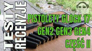Pistolety GLOCK 17 Gen.2 Gen.3 i Gen.4 - Porównanie - Część 2