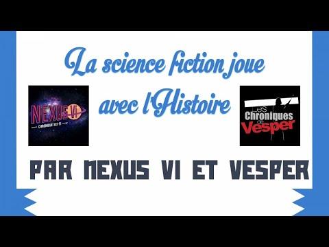 Quand la science fiction joue avec l'Histoire par Nexus VI et Vesper - Les Historiques 2017