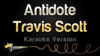 Travis Scott Antidote (Karaoke Version)