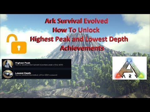 ARK  Survival Evolved How to unlock Highest Peak, and Lowest Depth Achievements (PC)