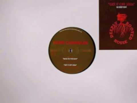 KERRI CHANDLER   GET IT OFF (DJ DEEP EDIT)