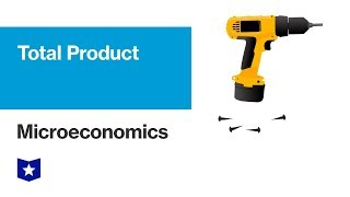 Total Product | Microeconomics