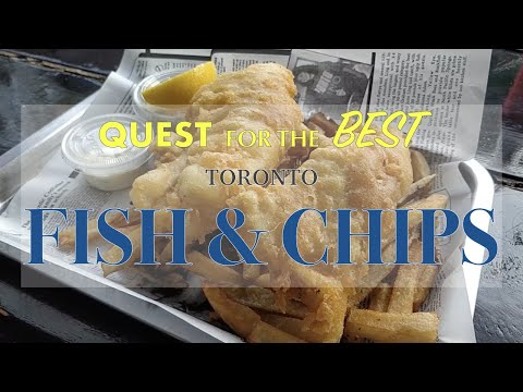 Quest For The Best - Toronto Fish & Chips