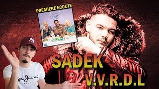SADEK - #VVRDL 🎧🔥 [PREMIÈRE ECOUTE]
