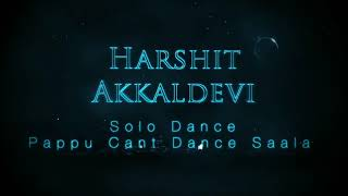 Solo Dance    Pappu Can't Dance Saala    Harshit Akkaldevi    Rising Dance Classes