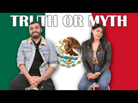 TRUTH or MYTH: Mexicans React to Stereotypes
