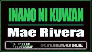 Inano Ni Kuwan - Mae Rivera (KARAOKE)