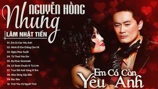 Em Có Còn Yêu Anh - Lâm Nhật Tiến, Nguyễn Hồng Nhung - Song Ca Hải Ngoại Chọn Lọc Hay Ngất Ngay