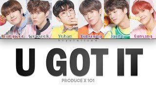 [PRODUCE X 101] GOT U (갓츄) - U GOT IT [Color Coded HAN|ROM|ENG Lyrics]