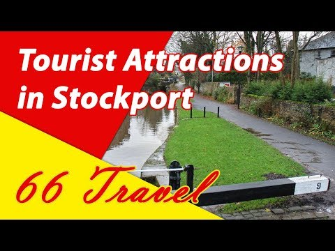 List 8 Tourist Attractions in Stockport, England, UK | Travel to Europe