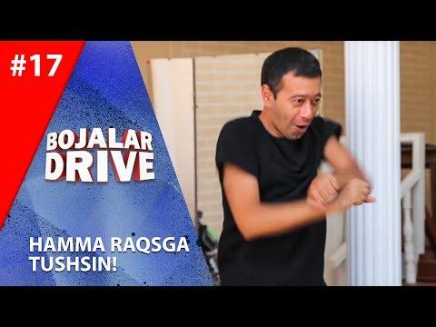 Bojalar Drive 17-son HAMMA RAQSGA  TUSHSIN!