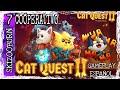 CAT QUEST 2 COOPERATIVO 2 AMIGOS JUEGAN GAMEPLAY EN ESPAÃ'OL SKIZOO BURN PART 7