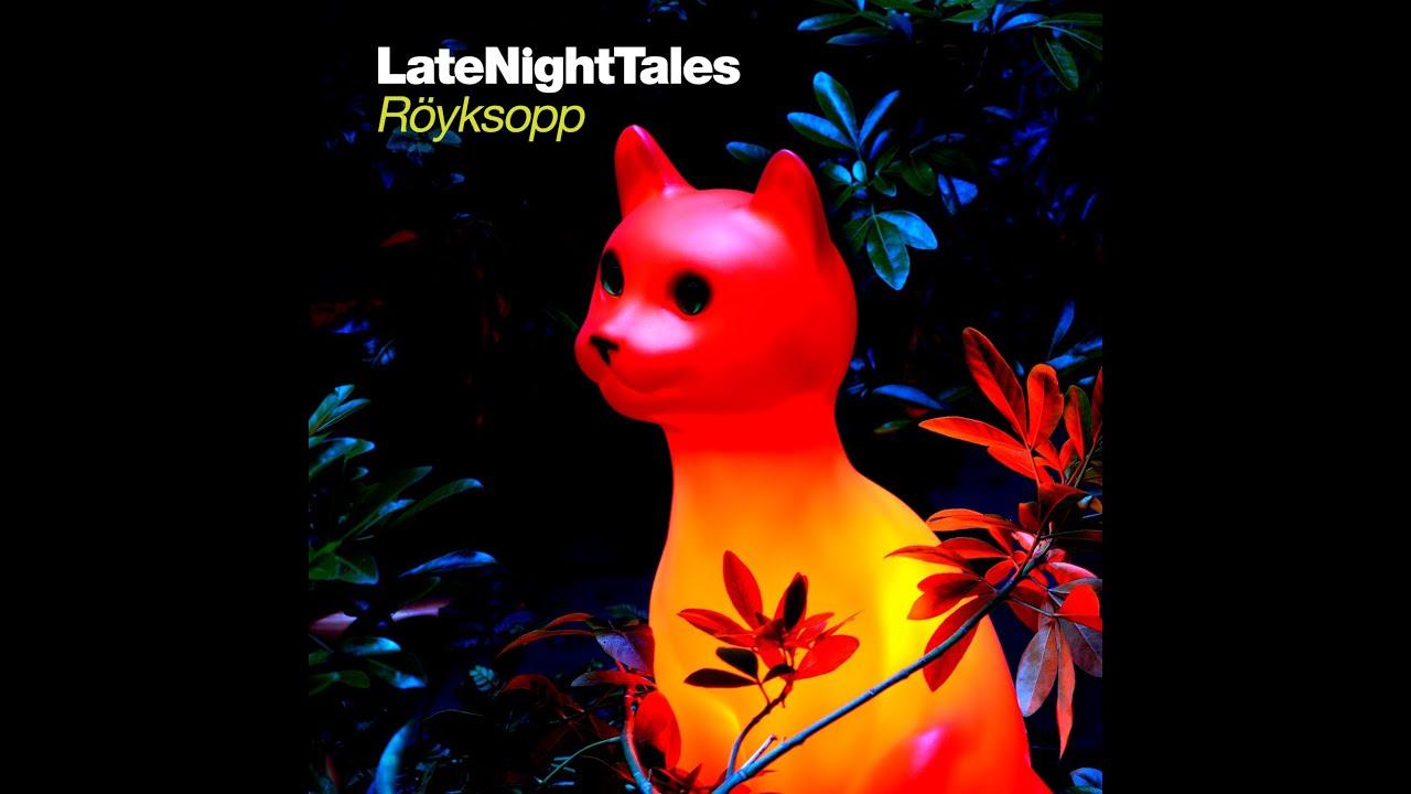 Late Night Tales R 246 Yksopp Cd Download Vinyl Stream