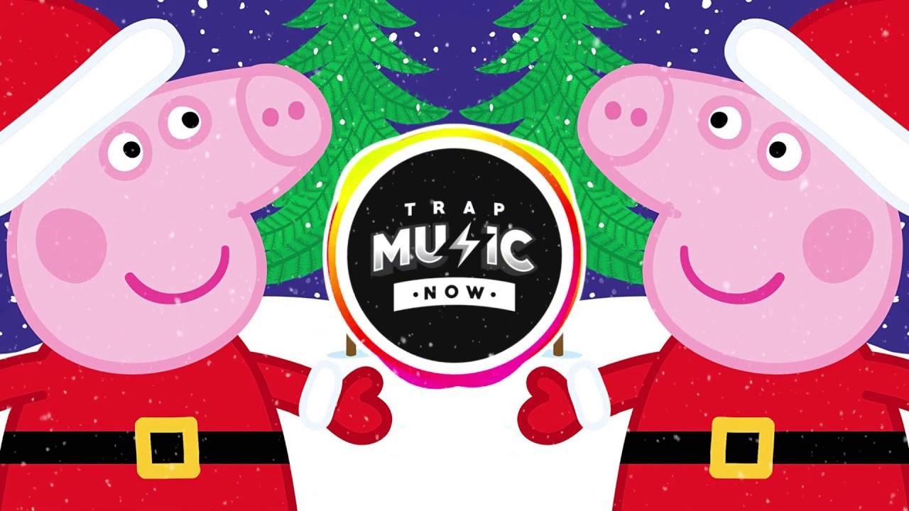 Peppa Pig Trap Remix Bing Bong Christmas Db7 Youtube