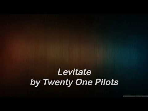 Twenty One Pilots - Levitate Lyrics